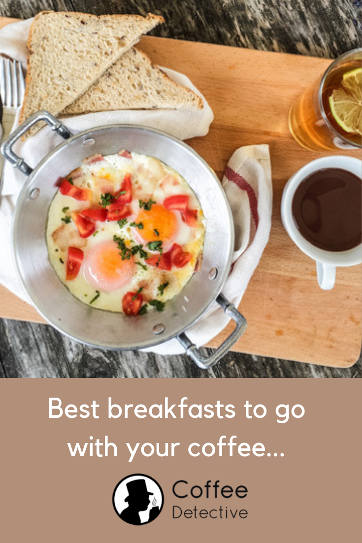 Best breakfasts to complement your morning coffee