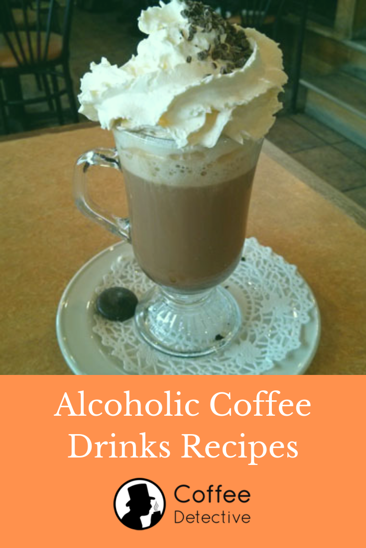 Alcoholic coffee drinks recipes for coffee lovers