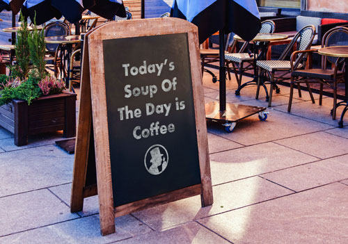 sign for soup of the day is coffee