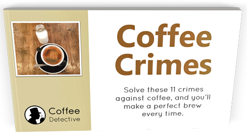 Cover of the Coffee Crimes guide to making perfect coffee.